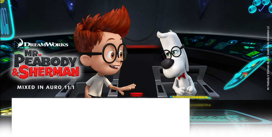 Mr. Peabody & Sherman mixed in Auro 11.1 immersive sound
